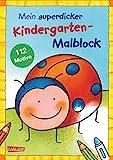 Mein superdicker Kindergarten-Malblock: Über 100 Ausmalbilder für Kinder ab 3 Jahren
