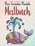 Mein tierisches Mandala Malbuch: 50 Tiermandalas für Kinder ab 4 Jahren, Kreativität fördern mit dem Mandala Malbuch für Kinder