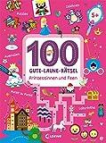 100 Gute-Laune-Rätsel - Prinzessinnen und Feen: Lernspiele für Kinder ab 5 Jahre