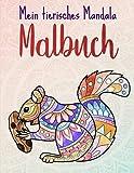 Mein tierisches Mandala Malbuch: 50 Tiermandalas für Kinder ab 8 Jahren, Kreativität fördern mit dem Mandala Malbuch für Kinder, ein tolles Geschenk