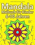 Mandala Malbuch für Kinder 6-10 Jahren: Mandala-Malblock | Verbreiten Sie Ihre Kreativität, malen Sie und seien Sie frei, Mandalas für Kinder