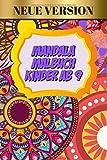 Mandala Malbuch Kinder Ab 9: Mandala Malbuch für Kinder, Mandala Malbuch für Kinder Mädchen