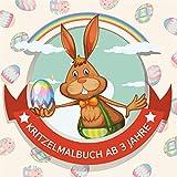 Kritzelmalbuch ab 3 Jahre: Lustiges Malbuch für Ostern mit 40 süssen Osterhasen und Ostereiern - Ausmlabuch für Mädchen & Jungen ab 2 Jahre