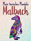 Mein tierisches Mandala Malbuch: 50 Tiermandalas für Kinder ab 8 Jahren, Kreativität fördern mit dem Mandala Malbuch für Kinder, ein tolles Geschenk für kleine und große Kreative