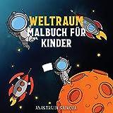 Weltraum Malbuch für Kinder: Astronauten, Planeten, Raumschiffe und Weltraum Bücher für Kinder im Alter von 6-8, 9-12 Jahren (Malbücher für Kinder, Band 3)