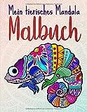 Mein tierisches Mandala Malbuch: 50 Tiermandalas für Kinder ab 10 Jahren, Kreativität fördern mit dem Mandala Malbuch für Kinder