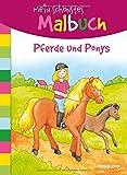 Mein schönstes Malbuch. Pferde und Ponys. Malen für Kinder ab 5 Jahren (Malbücher und -blöcke)