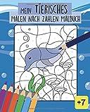 Ein tieresches Malen nach Zahlen Malbuch: Tierisches Malbuch - Malen nach Zahlen über 25 lustige Ausmalbilder für Kinder | Kinderbuch Geschenke für Kinder - Malbuch für Kinder Ab 7 jahre