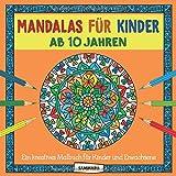 Mandalas für Kinder ab 10 Jahren: Ein kreatives Malbuch für Kinder und Erwachsene